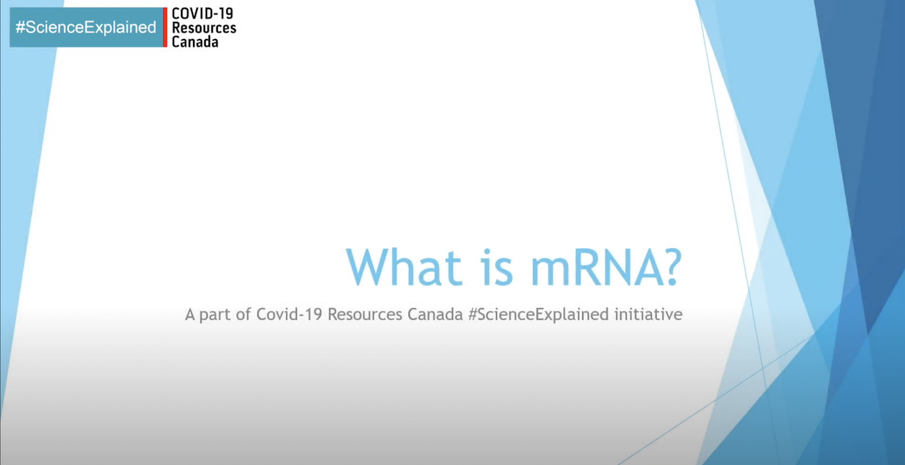Slide with title What is mRNA, A part of Covid-19 Resources Canada #ScienceExplained initiative
